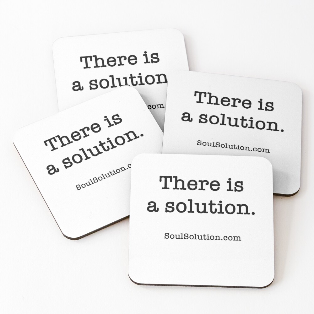 There is a solution. SoulSolution.com Coasters