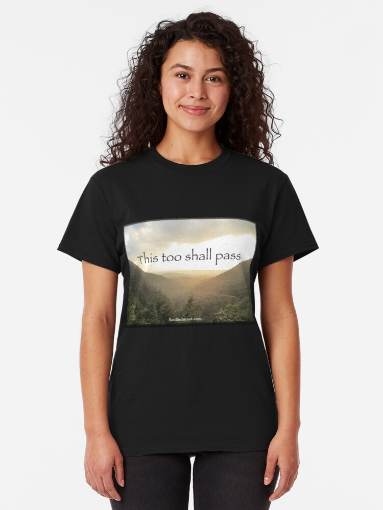 This too shall pass. T shirt any color. SoulSolution.com